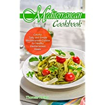 Mediterranean Cook Book: Colorful, Tasty and Simple Mediterranean Cuisine for Healthy Mediterranean Meals (English Edition)