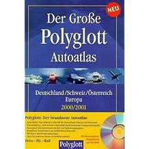 Der große Polyglott Autoatlas 2000/2001, 1 : 300 000. Deutschland, Schweiz, Österreich, Europa