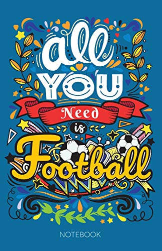 All You Need Is Football Notebook: 150 Page Lined Journal por TC Henderson