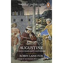 Augustine: Conversions and Confessions (English Edition)
