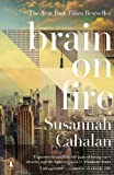 Brain on Fire is the stunning debut from journalist and author Susannah Cahalan, recounting the real-life horror story of how a sudden and mysterious illness put her on descent into a madness for which there seemed to be no cure   'My first seriou...