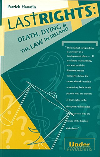 Last Rights: Death Dying and the Law in Ireland (Undercurrents)