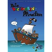 Die Buchstabenpiraten: Ein Mini-Musical für Grundschule, Förderschule und Inklusion.