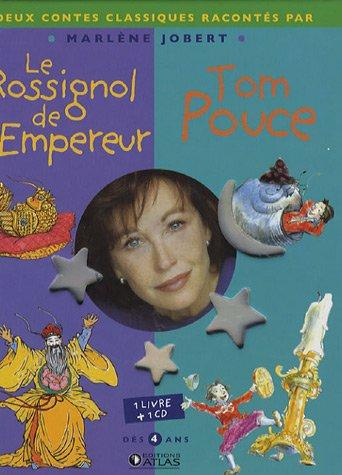 Le Rossignol de l'Empereur ; Tom Pouce (1CD audio) par Marlène Jobert