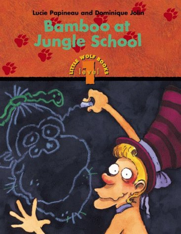 Bamboo at Jungle School (Little Wolf Books, Level 1)