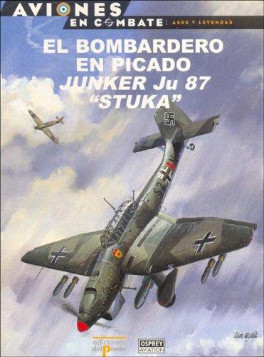 El Bombardero En Picado Junker Ju 87 Stuka por Juan Maria Martinez