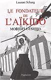 Le fondateur de lAïkido : Morihei Ueshiba