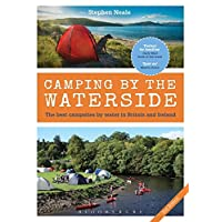 Camping by the Waterside: The Best Campsites by Water in Britain and Ireland: 2nd edition 4