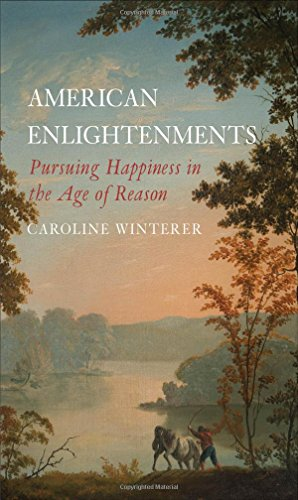 american-enlightenments-pursuing-happiness-in-the-age-of-reason-lewis-walpole-series-in-eighteenth-c