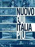 Nuovo Qui Italia più. Corso di lingua italiana per stranieri. Quaderno per lo studente