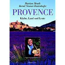 Provence: Küche, Land und Leute