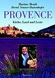 Provence: Küche, Land und Leute - Martina Meuth, Bernd Neuner-Duttenhofer