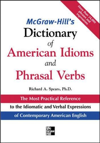McGraw-Hill's Dictionary of American Idoms and Phrasal Verbs (McGraw-Hill ESL References) por Richard Spears