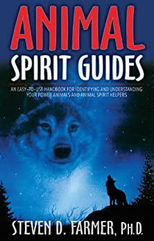 Animal Spirit Guides: An Easy-to-Use Handbook for Identifying and Understanding Your Power Animals and Animal Spirit Helpers par [Farmer, Steven]