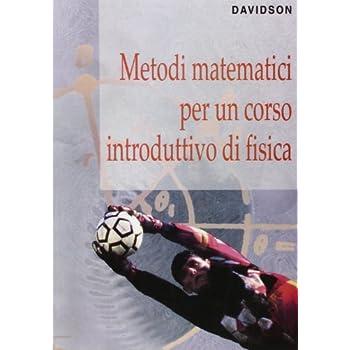 Metodi Matematici Per Un Corso Introduttivo Di Fisica