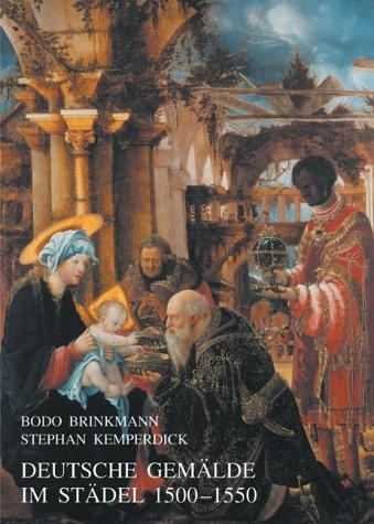Deutsche Gemälde im Städel 1500 - 1550