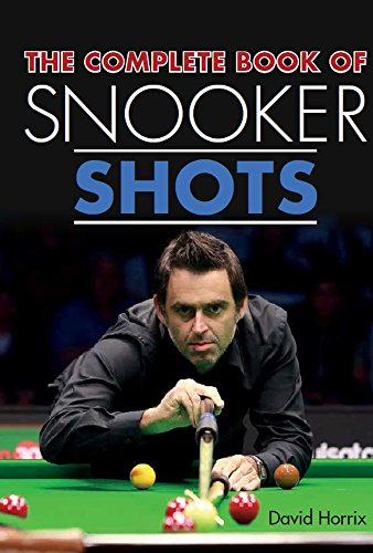 The Complete Book of Snooker Shots por David Horrix