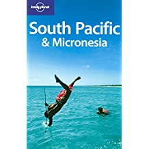 South Pacific & Micronesia: Regional Guide (Lonely Planet South Pacific)