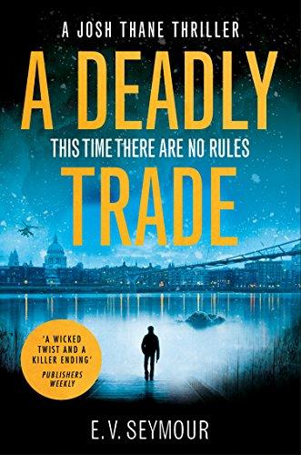 A Deadly Trade: A gripping espionage thriller (Josh Thane Thriller, Book 1) thumbnail