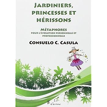 Jardiniers, princesses et hérissons : Métaphores pour l'évolution personnelle et professionnelle