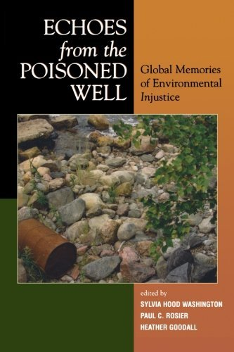 Buchcover Echoes from the Poisoned Well: Global Memories of Environmental Injustice by Sylvia Hood Washington (Editor), Heather Goodall (Series Editor), Paul Rosier (Series Editor) (23-Feb-2006) Paperback