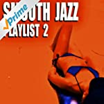 Smooth Jazz Playlist 2