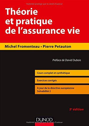 Théorie et pratique de l'assurance-vie - 5e éd. - Cours complet et synthétique, exercices corrigés par Michel Fromenteau