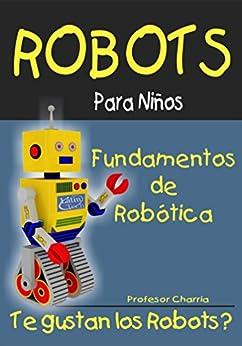 Fundamentos de Robótica (Robots Para Niños nº 1) eBook