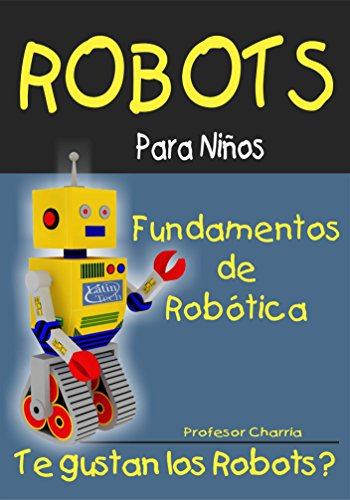 Fundamentos de Robótica (Robots Para Niños nº 1)