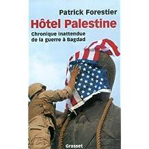 Hôtel Palestine - Chronique inattendue de la guerre à Bagdad (Documents Français)