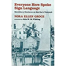 [(Everyone Here Spoke Sign Language: Hereditary Deafness on Martha's Vineyard)] [Author: Nora Ellen Groce] published on (July, 1988)