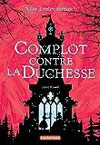 """Afficher """"Alice à votre service ! n° 01 Complot contre la duchesse"""""""