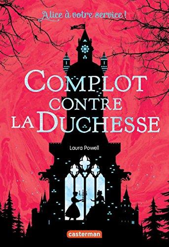Alice à votre service ! (1) : Complot contre la duchesse