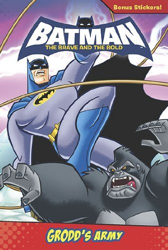 Grodd's Army (Batman: The Brave and the Bold) by Tracey West (2010-05-13)