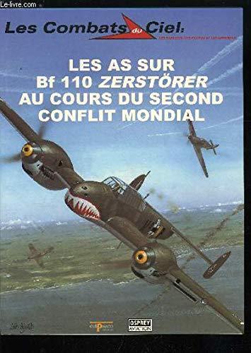 Les as sur Bf 110 Zerstörer au cours du Second conflit mondial (Les combats du ciel) par Christophe Reverchon