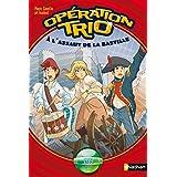 Opération trio, tome 7 : A l'assaut de la Bastille