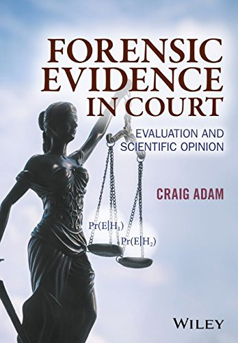 Forensic Evidence in Court: Evaluation and Scientific Opinion by Craig D. Adam (2016-09-30)