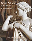 Greek Art and Aesthetics in the Fourth Century B.C. (Publications of the Department of Art and Archaeology, Princ)