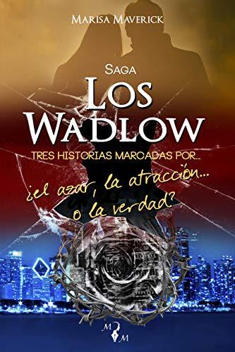 E-Pack SAGA LOS WADLOW : Historias marcadas por... ¿el azar, la atracción... o la verdad? (Spanish Edition)