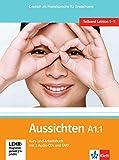Aussichten A1.1: Deutsch als Fremdsprache für Erwachsene. Kurs-/Arbeitsbuch + 2 Audio-CDs + DVD