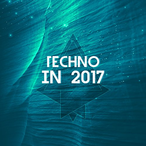 Techno In 2017