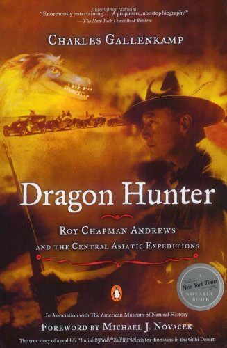 dragon-hunter-roy-chapman-andrews-and-the-central-asiatic-expeditions-by-michael-j-novacek-foreword-charles-gallenkamp-1-apr-2002-paperback