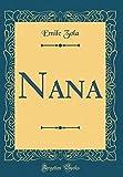 Nana (Classic Reprint) - Forgotten Books - 18/05/2018