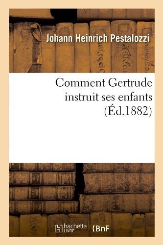 Comment Gertrude instruit ses enfants, (Éd.1882)