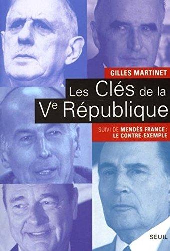 Les Clés de la Ve République, suivi de Mendès F...