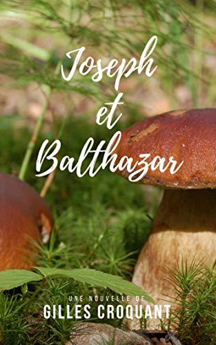 Couverture du livre Joseph & Balthazar