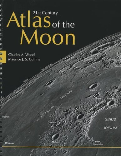 21st Century Atlas of the Moon by Wood, Charles A., Collins, Maurice J. S. (2012) Spiral-bound