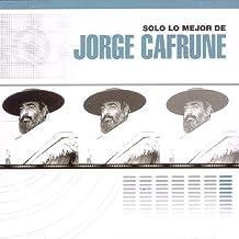 Solo Lo Mejor De by Jorge Cafrune (2004-06-22)