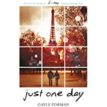 Just One Day by Gayle Forman (2013-01-10)