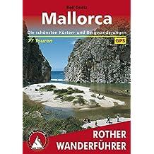 Mallorca: Die schönsten Küsten- und Bergwanderungen – 77 Touren